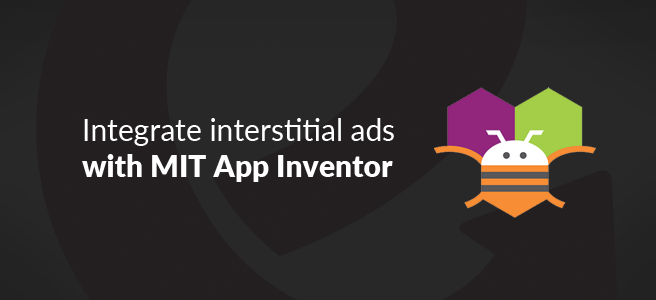 Integrating interstitial ads into your MIT App Inventor